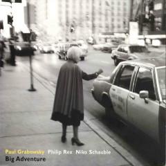 Big Adventure - Paul Grabowsky, Philip Rex, Niko Schauble