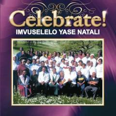 Celebrate! - Imvuselelo Yase Natali