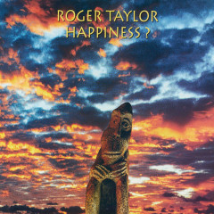 Happiness? - Roger Taylor