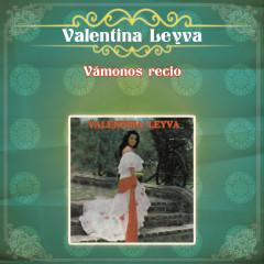 Vámonos Recio - Valentina Leyva