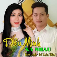 Dẫu Mình Xa Nhau (Single) - Kim Linh, Lê Tiến Tiền
