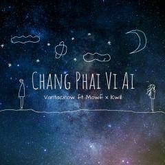 Chẳng Phải Vì Ai (Single) - Vantacrow, Kwill, Mowf