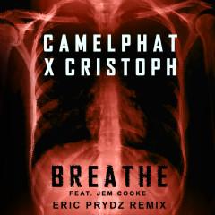 Breathe (Eric Prydz Remix) - CamelPhat, Cristoph, Jem Cooke