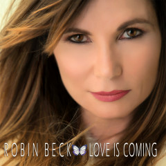 Love Is Coming - Robin Beck