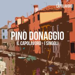 Pino Donaggio - Il Capolavoro - I Singoli - Pino Donaggio