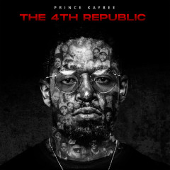 The 4th Republic - Prince Kaybee