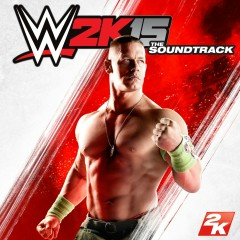WWE 2K15: The Soundtrack - Various Artists