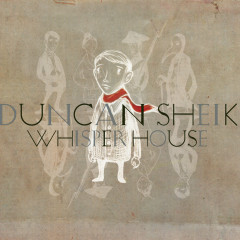Whisper House - Duncan Sheik