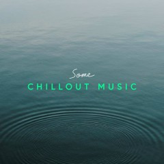 Some Chillout Music