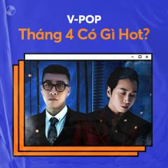 V-Pop Tháng 4/2021 Có Gì Hot?