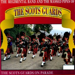 The Scots Guards On Parade - Various Artists