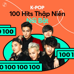K-Pop: 100 Hits Thập Niên