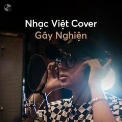 Nhạc Việt Cover Gây Nghiện