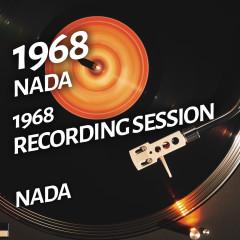 Nada - 1968 Recording Session