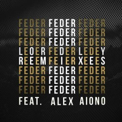 Lordly (feat. Alex Aiono) [Remix EP] - Feder, Alex Aiono