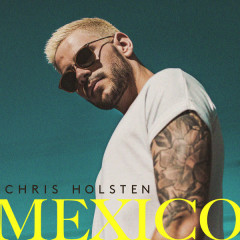 Mexico (Single) - Chris Holsten