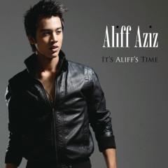 It's Aliff's Time - Aliff Aziz