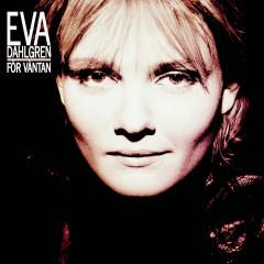 För väntan - Eva Dahlgren
