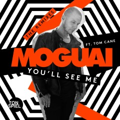 You'll See Me (feat. Tom Cane) [The Remixes] - MOGUAI, Tom Cane