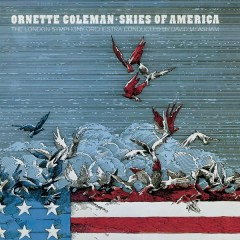 Skies Of America - Ornette Coleman
