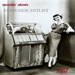 Moochin' Abouts Stateside Hitlist 1957 - Various Artists
