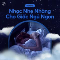 Nhạc Nhẹ Nhàng Cho Giấc Ngủ Ngon - Various Artists