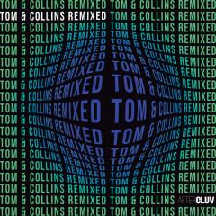 Tom & Collins Remixed - Tom & Collins
