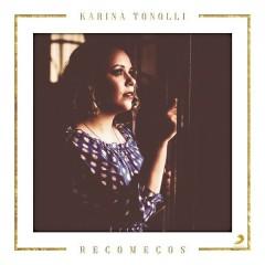 Recomeços (Single) - Karina Tonolli
