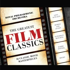 Greatest Film Classics - The Royal Philharmonic Orchestra