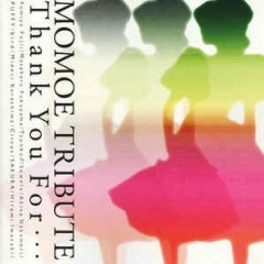 Momoe Tribute - Thank You For...