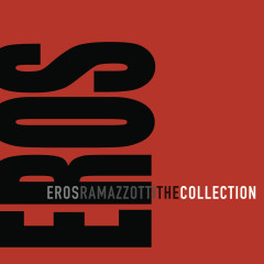The Collection - Eros Ramazzotti