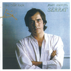 Tal Com Raja - Joan Manuel Serrat