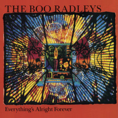 Everything's Alright Forever - The Boo Radleys