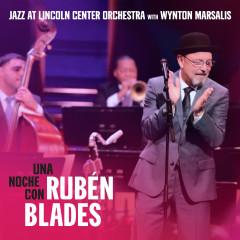 Una Noche Con Rubén Blades - Jazz At Lincoln Center Orchestra, Wynton Marsalis, Rubén Blades