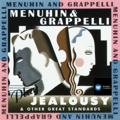 Menuhin & Grappelli Play Jealousy & Other Great Standards - Yehudi Menuhin, Stéphane Grappelli