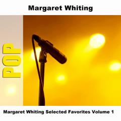 Margaret Whiting Selected Favorites Volume 1 - Margaret Whiting