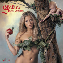 Oral Fixation, Vol. 2 (Expanded Edition) - Shakira