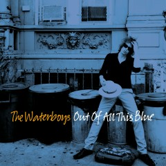 Out of All This Blue (Deluxe) - The Waterboys