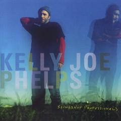 Slingshot Professionals - Kelly Joe Phelps