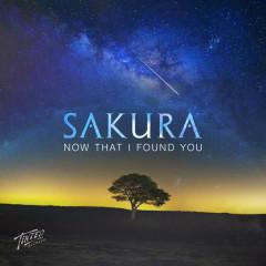 Now That I Found You - Sakura