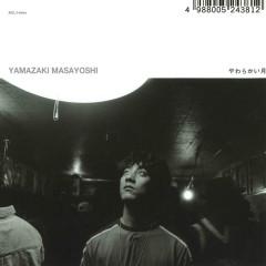Yawarakai Tsuki - Masayoshi Yamazaki