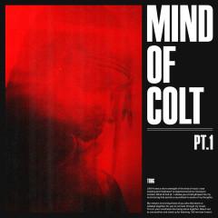 Mind of Colt, Pt. 1