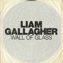 Wall of Glass - Liam Gallagher
