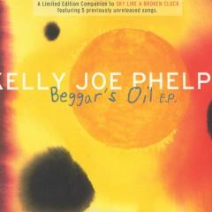 Beggars Oil [EP] - Kelly Joe Phelps