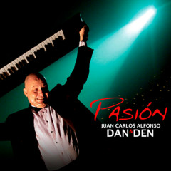 Pasíon (Remasterizado) - Juan Carlos Alfonso Y Su Dan Den