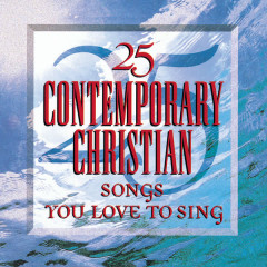 25 Contemporary Songs You Love - Various Artists