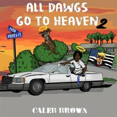 All Dawgs Go To Heaven 2 - Caleb Brown