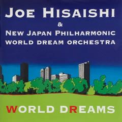 WORLD DREAMS - Joe Hisaishi, New Japan Philharmonic World Dream Orchestra