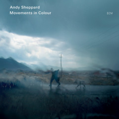 Movements In Colour - Andy Sheppard
