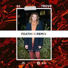 GTFO (Feather Remix) - Trove